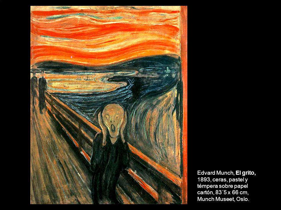 Edvard Munch, El grito, 1893, ceras, pastel y témpera sobre papel cartón, 83´5 x 66 cm, Munch Museet, Oslo.
