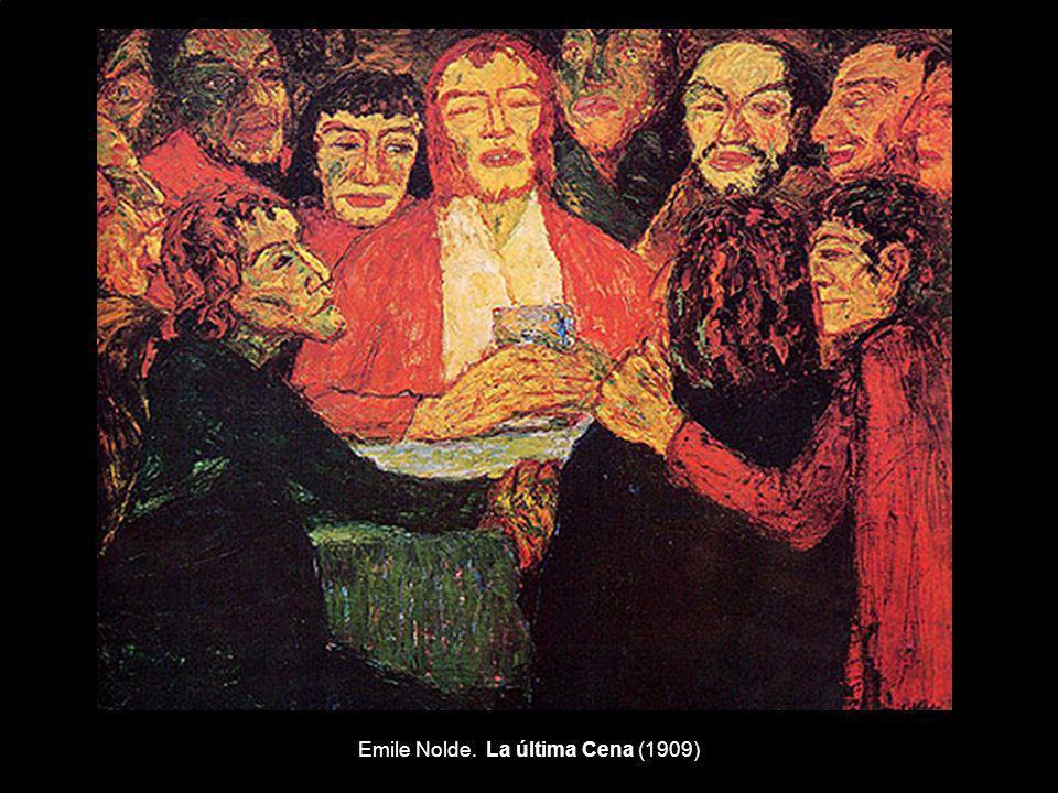 Emile Nolde. La última Cena (1909)