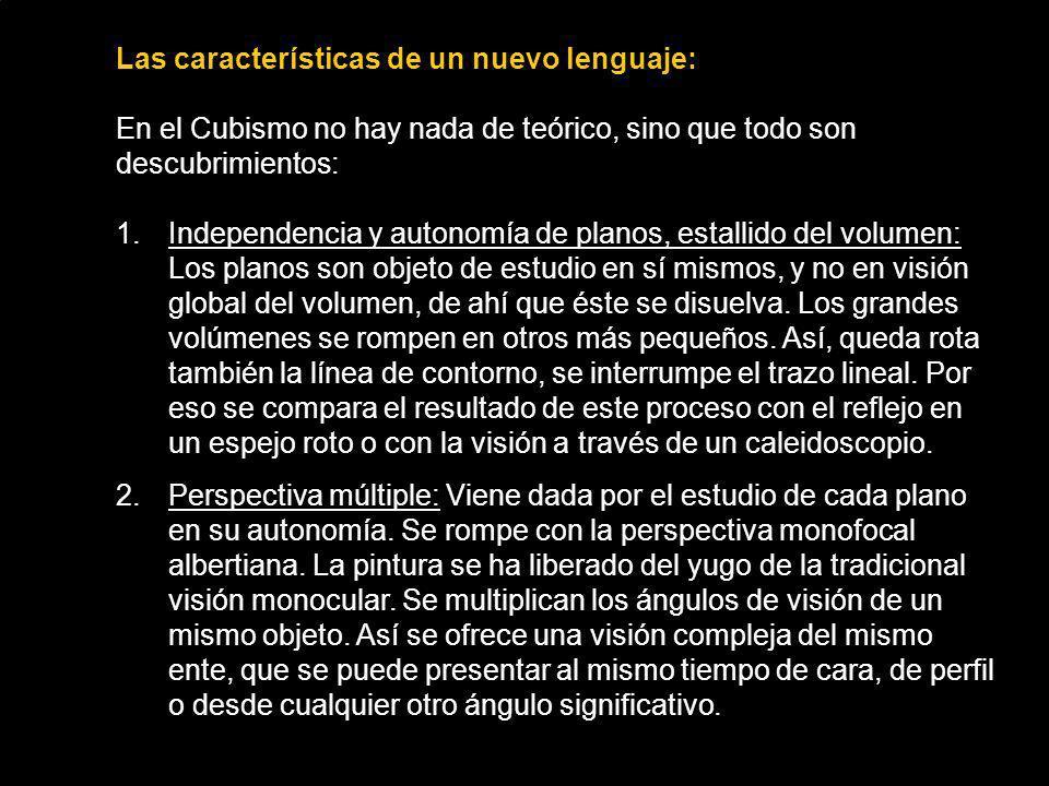 Las características de un nuevo lenguaje: En el Cubismo no hay nada de teórico, sino que todo son descubrimientos: