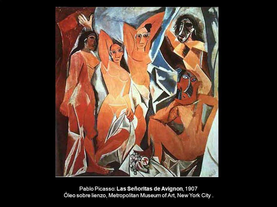 Pablo Picasso: Las Señoritas de Avignon, 1907 Óleo sobre lienzo, Metropolitan Museum of Art, New York City .