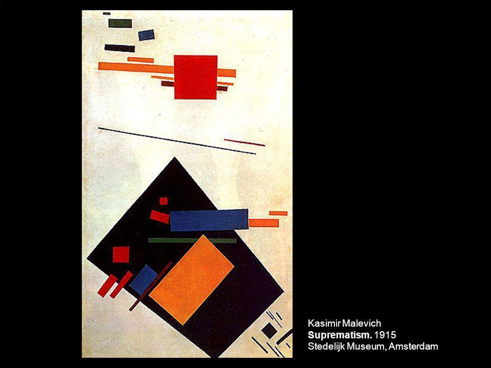 Kasimir Malevich Suprematism. 1915 Stedelijk Museum, Amsterdam