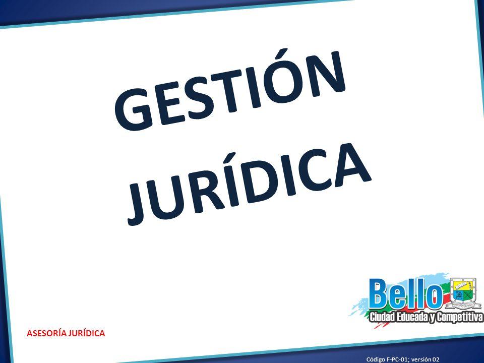 GESTIÓN JURÍDICA ASESORÍA JURÍDICA Código F-PC-01; versión 02