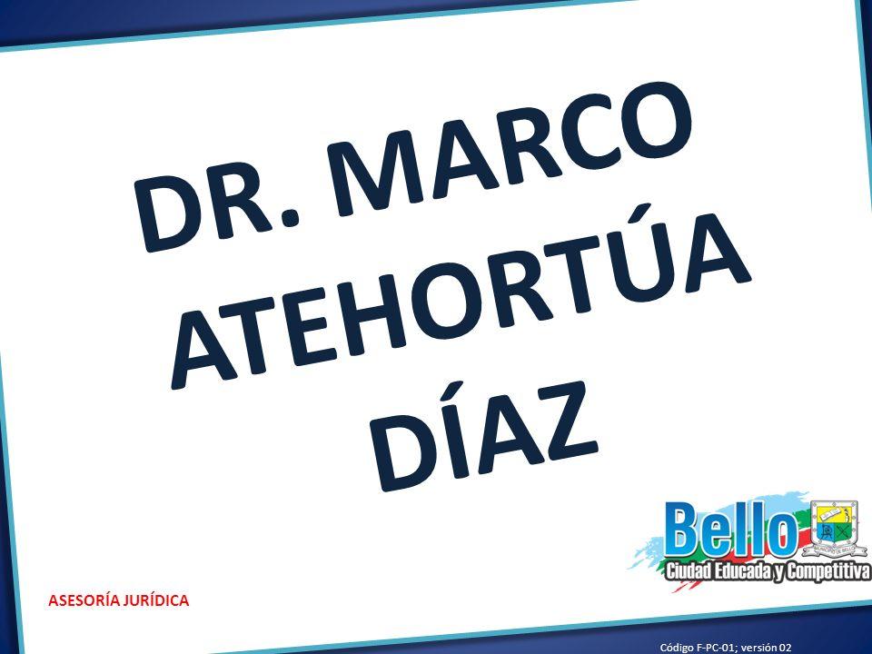 DR. MARCO ATEHORTÚA DÍAZ