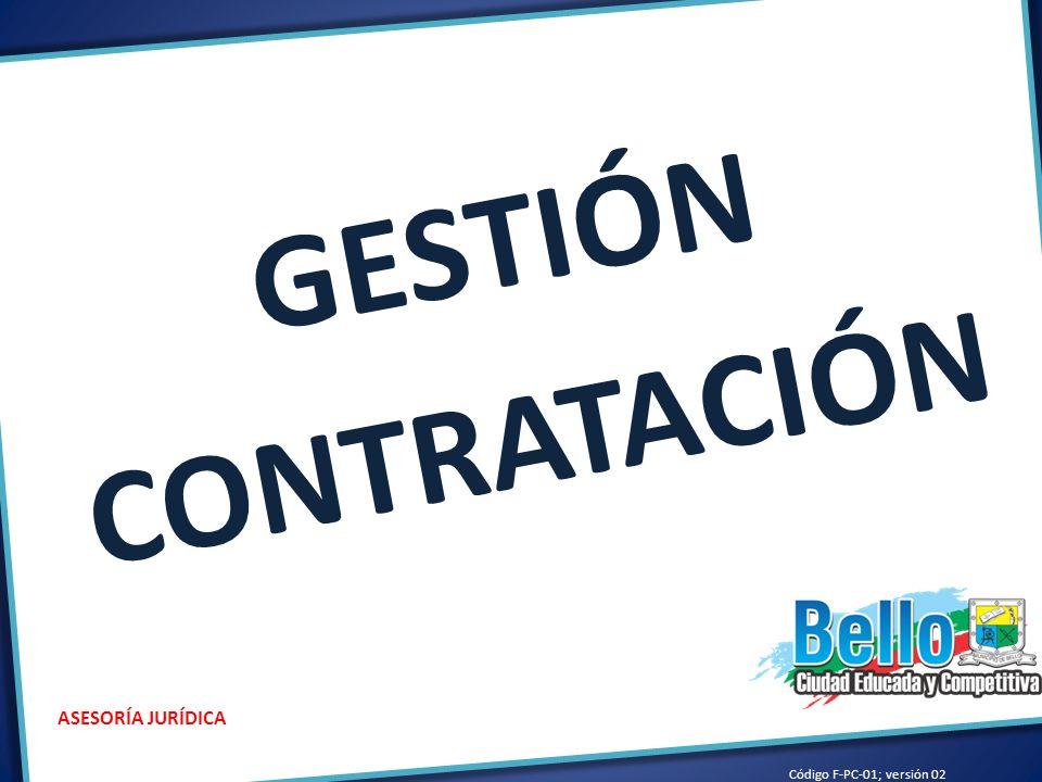 GESTIÓN CONTRATACIÓN ASESORÍA JURÍDICA Código F-PC-01; versión 02