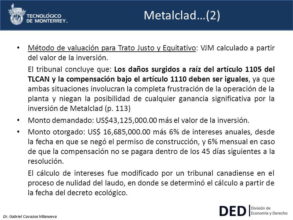 Metalclad…(2) Método de valuación para Trato Justo y Equitativo: VJM calculado a partir del valor de la inversión.