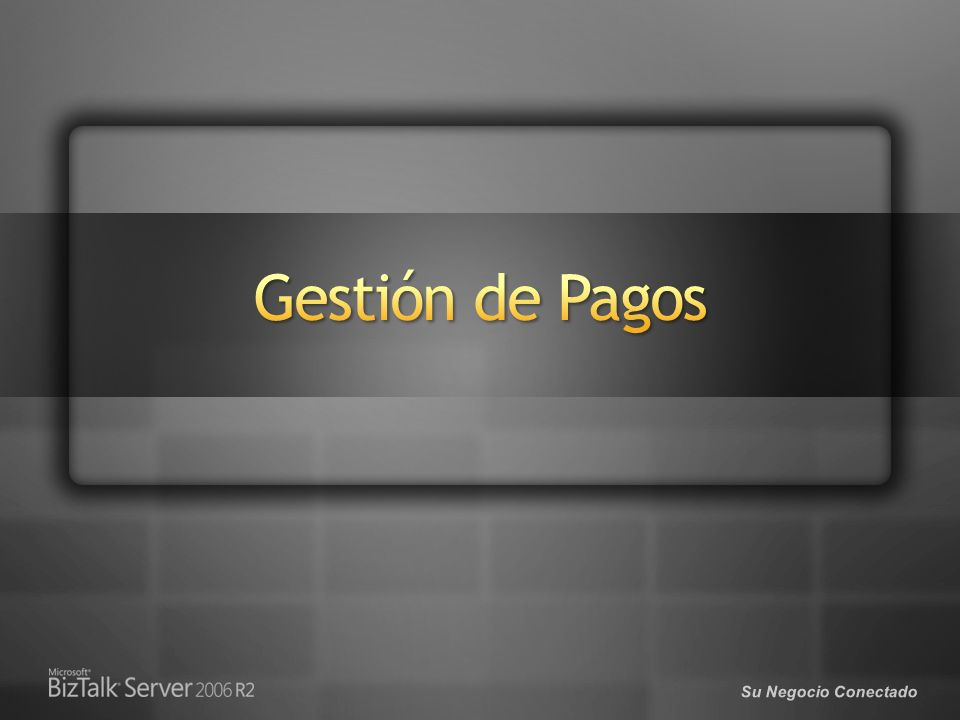 3/29/2017 Gestión de Pagos. © 2005 Microsoft Corporation. All rights reserved.