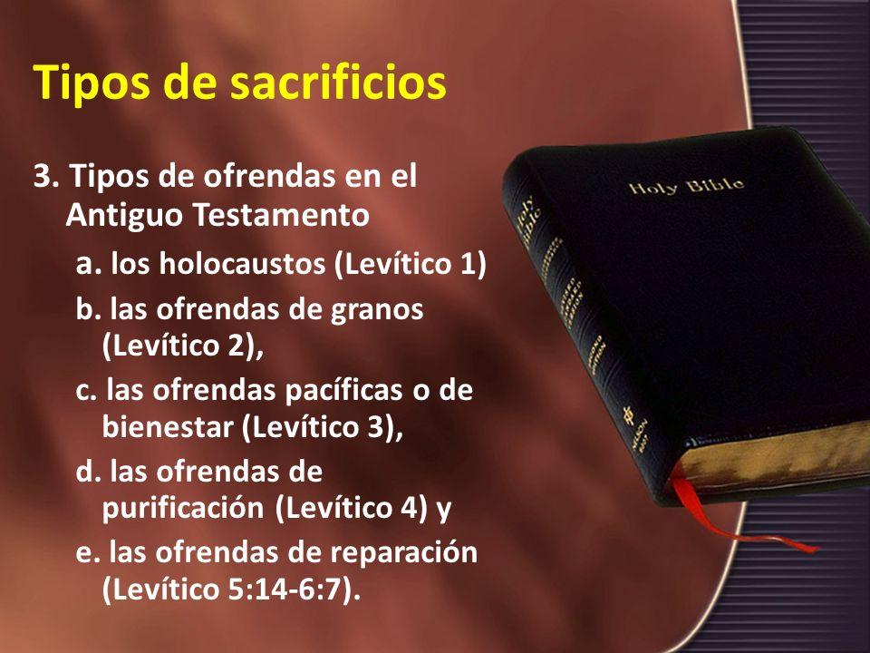 Tipos de sacrificios 3. Tipos de ofrendas en el Antiguo Testamento