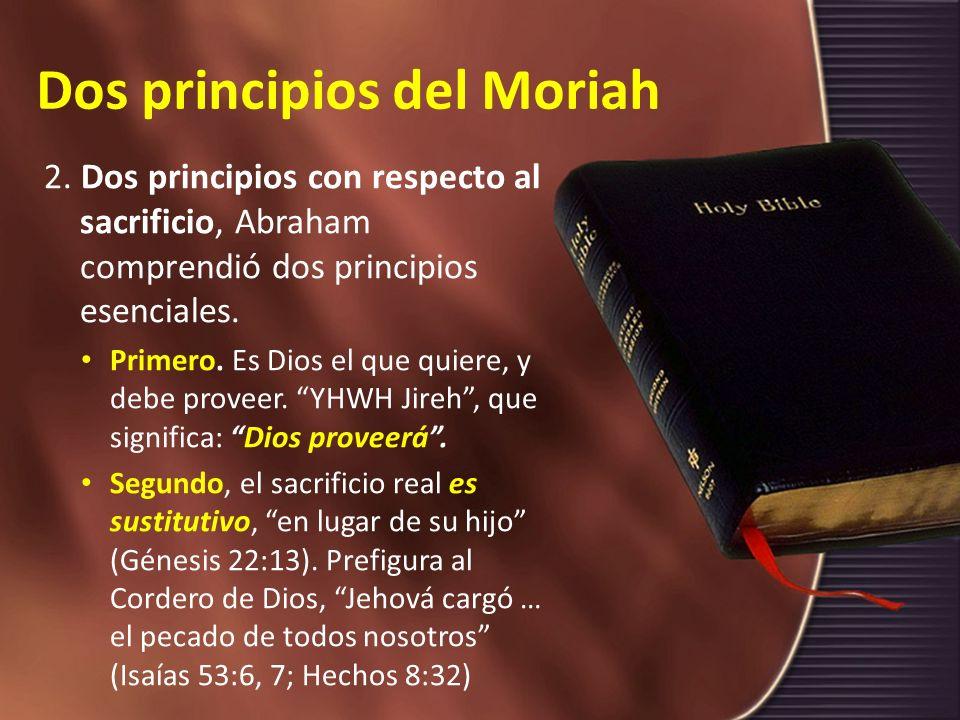 Dos principios del Moriah
