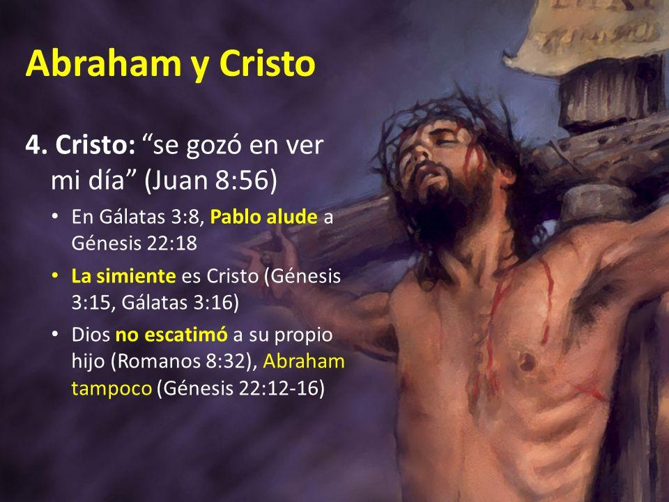 Abraham y Cristo 4. Cristo: se gozó en ver mi día (Juan 8:56)
