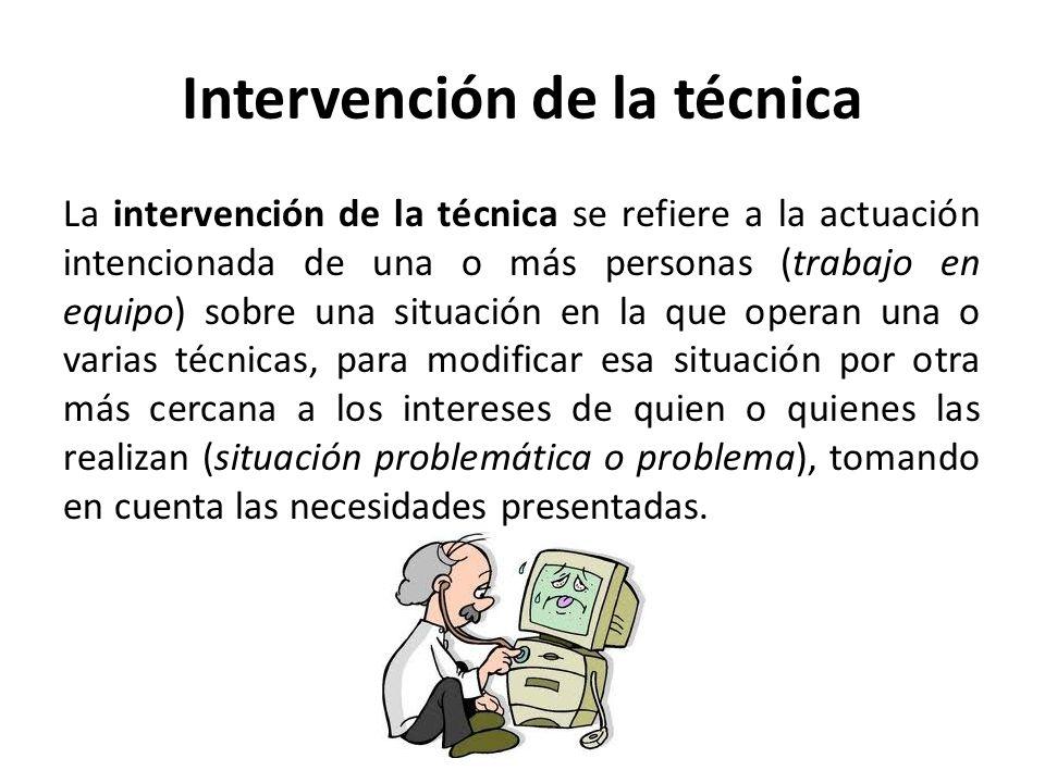 Intervención de la técnica