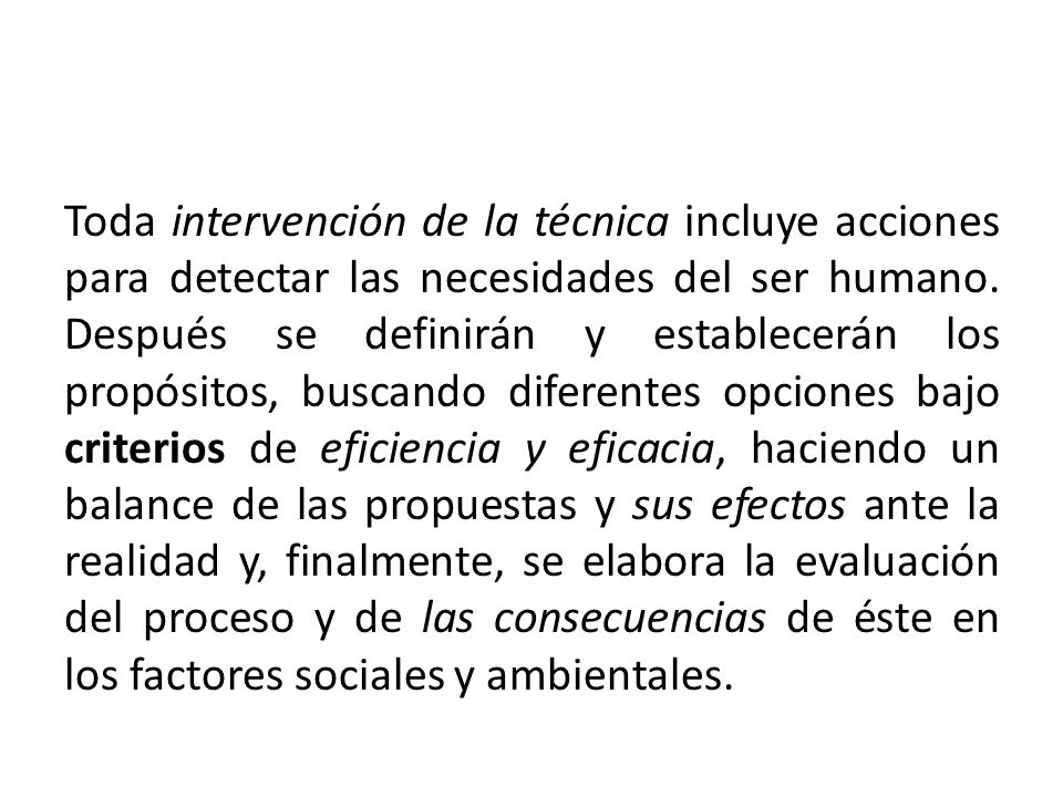 Toda intervención de la técnica incluye acciones para detectar las necesidades del ser humano.