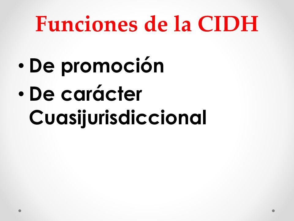 Funciones de la CIDH De promoción De carácter Cuasijurisdiccional