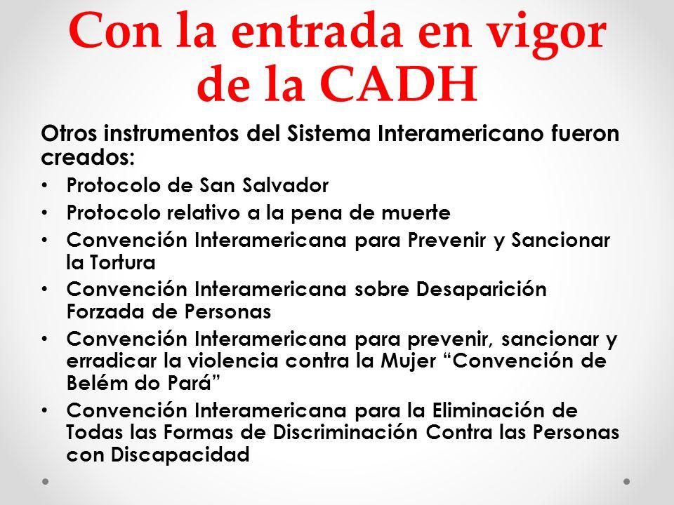 Con la entrada en vigor de la CADH
