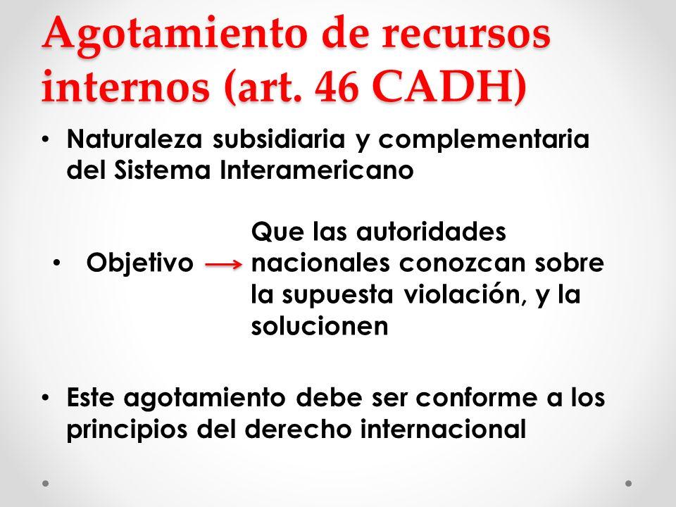Agotamiento de recursos internos (art. 46 CADH)