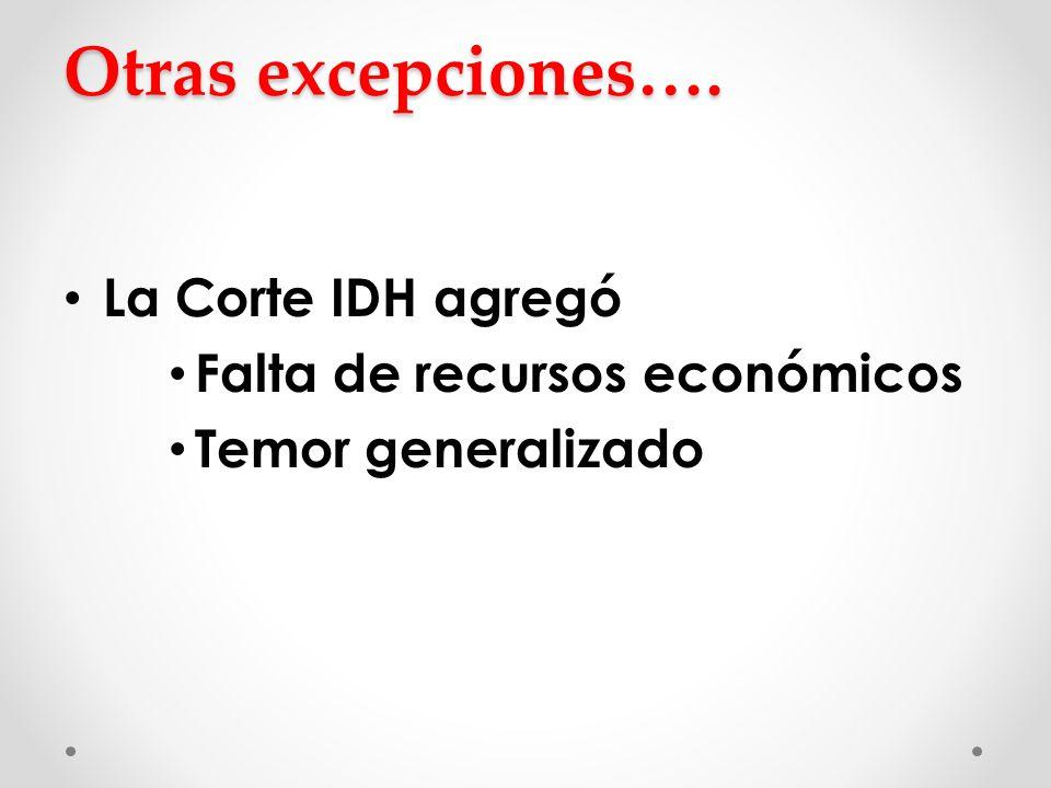 Otras excepciones…. La Corte IDH agregó Falta de recursos económicos
