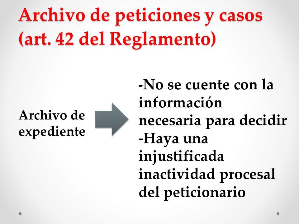 Archivo de peticiones y casos (art. 42 del Reglamento)