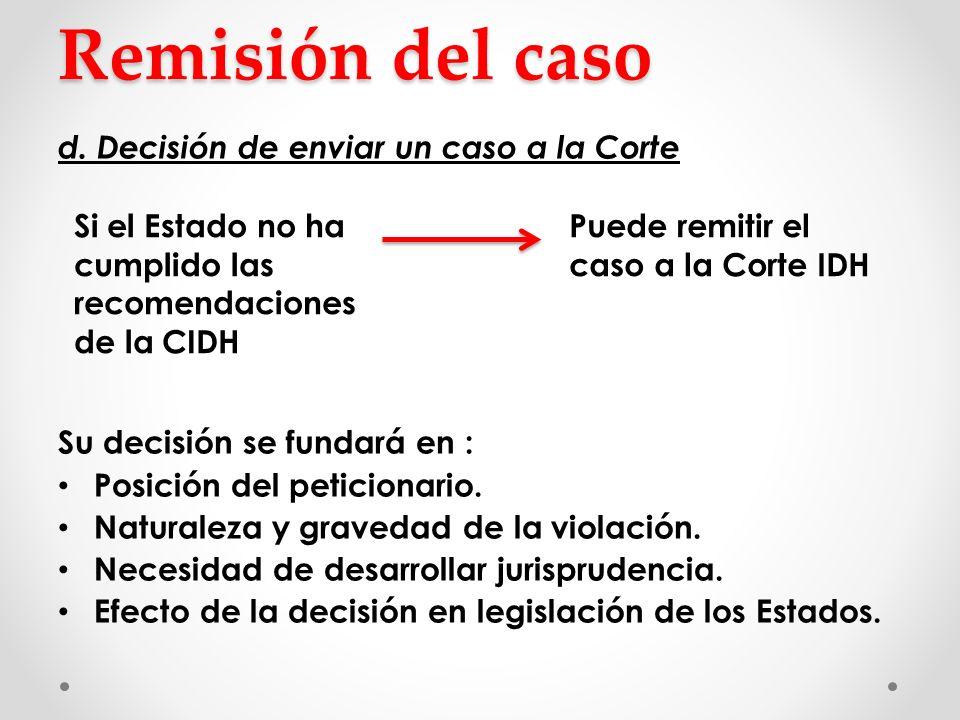 Remisión del caso d. Decisión de enviar un caso a la Corte