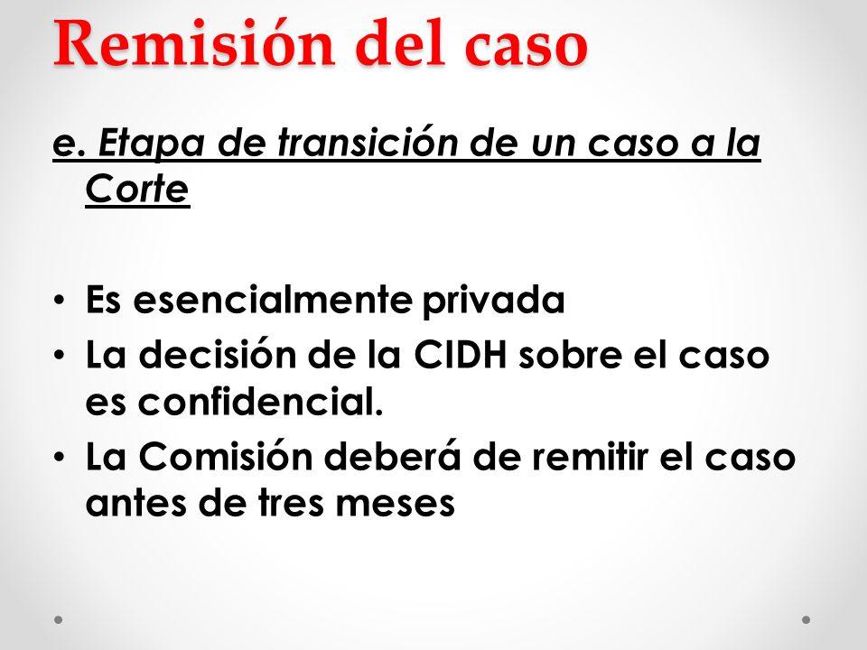 Remisión del caso e. Etapa de transición de un caso a la Corte