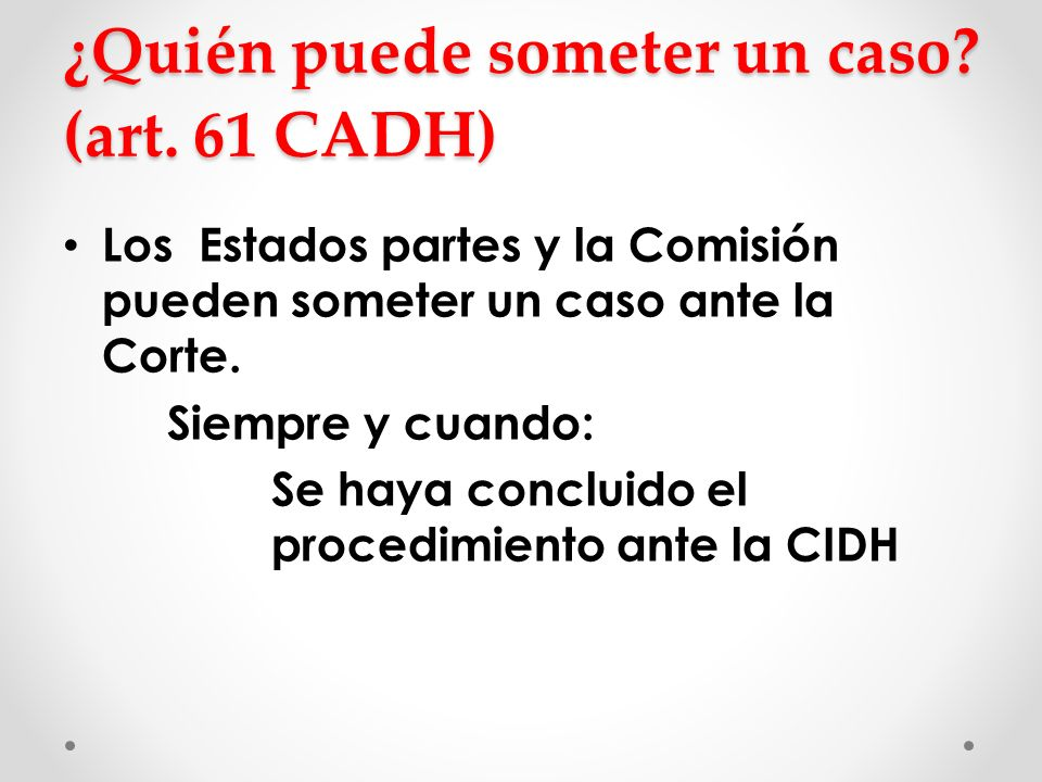 ¿Quién puede someter un caso (art. 61 CADH)