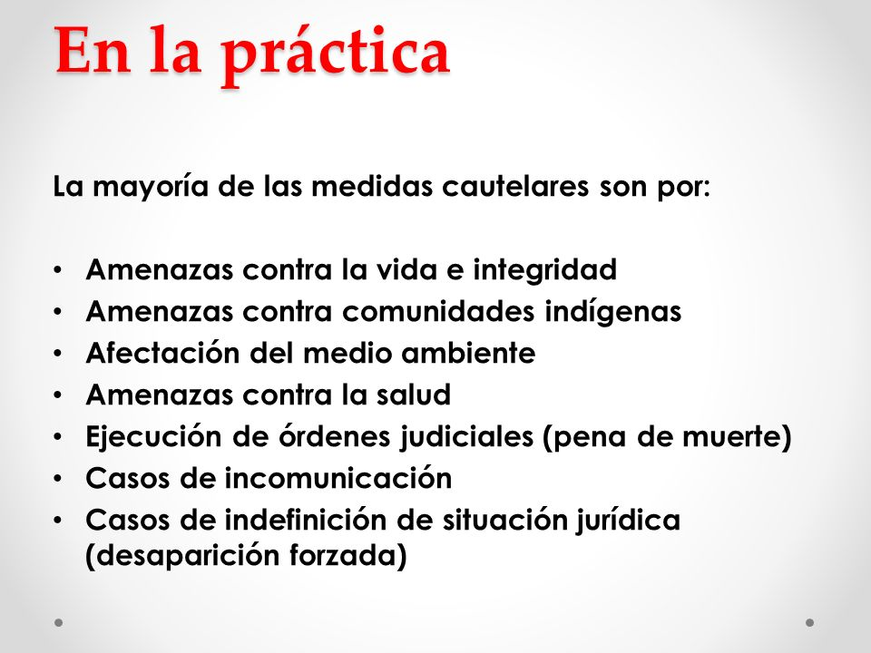 En la práctica La mayoría de las medidas cautelares son por: