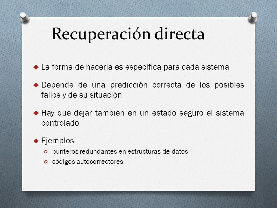 Recuperación directa La forma de hacerla es específica para cada sistema.