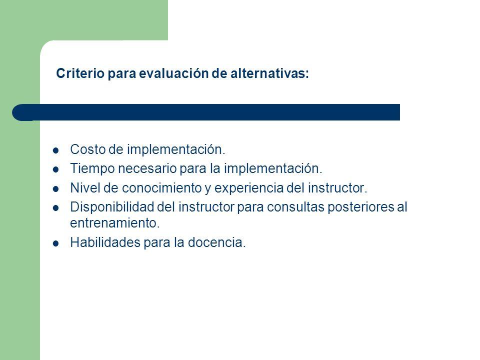 Criterio para evaluación de alternativas: