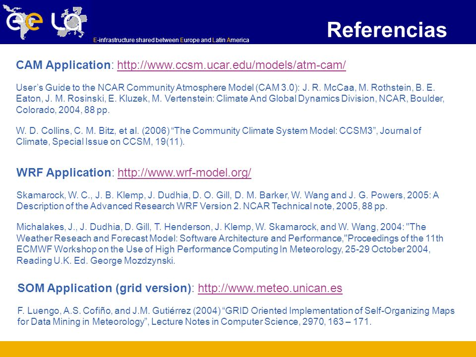 Referencias CAM Application: http://www.ccsm.ucar.edu/models/atm-cam/