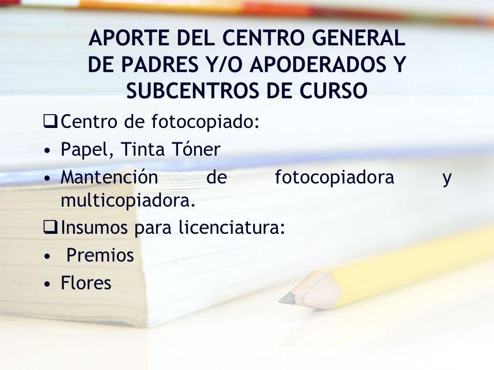 APORTE DEL CENTRO GENERAL DE PADRES Y/O APODERADOS Y SUBCENTROS DE CURSO