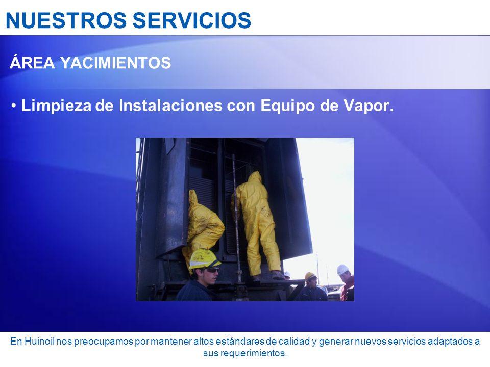 NUESTROS SERVICIOS Limpieza de Instalaciones con Equipo de Vapor.