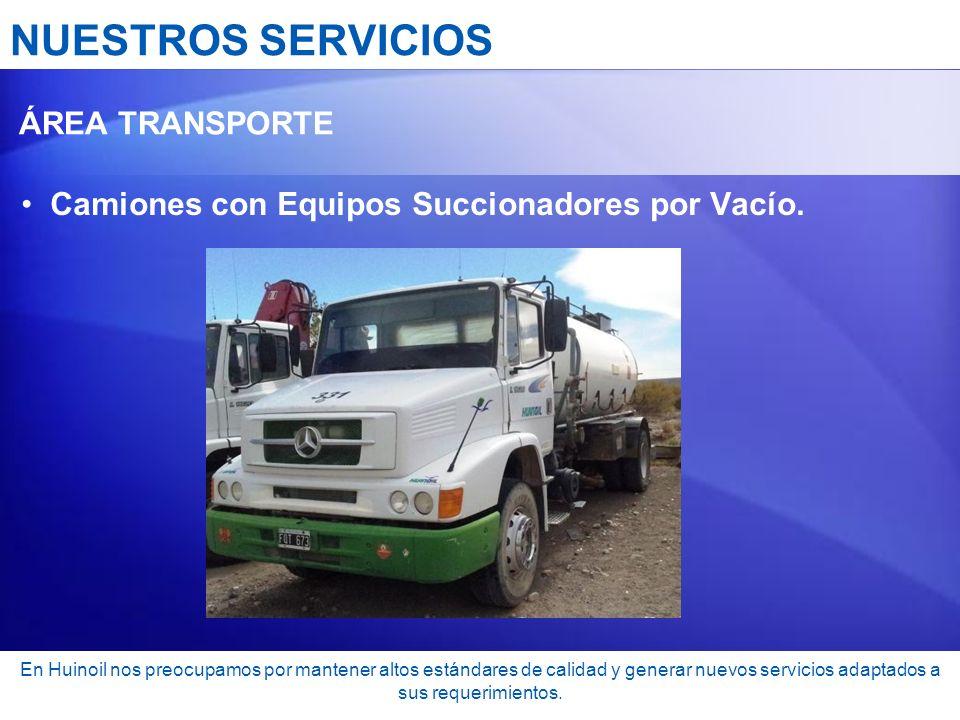 NUESTROS SERVICIOS Camiones con Equipos Succionadores por Vacío.