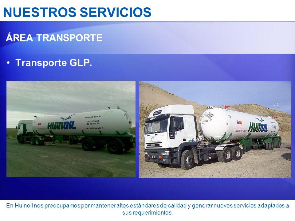 NUESTROS SERVICIOS Transporte GLP. ÁREA TRANSPORTE