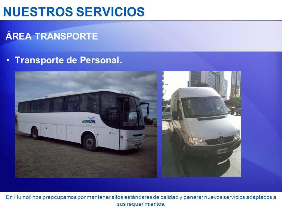 NUESTROS SERVICIOS Transporte de Personal. ÁREA TRANSPORTE