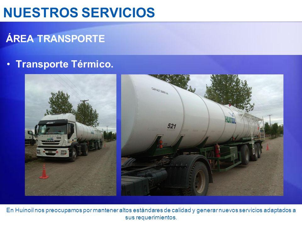 NUESTROS SERVICIOS Transporte Térmico. ÁREA TRANSPORTE