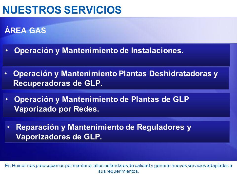 NUESTROS SERVICIOS Operación y Mantenimiento de Instalaciones.