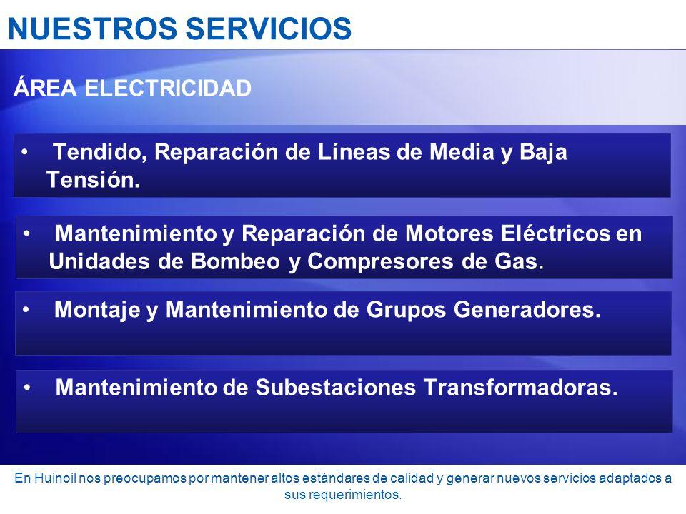 NUESTROS SERVICIOS ÁREA ELECTRICIDAD. Tendido, Reparación de Líneas de Media y Baja Tensión.