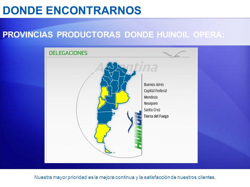 DONDE ENCONTRARNOS PROVINCIAS PRODUCTORAS DONDE HUINOIL OPERA: