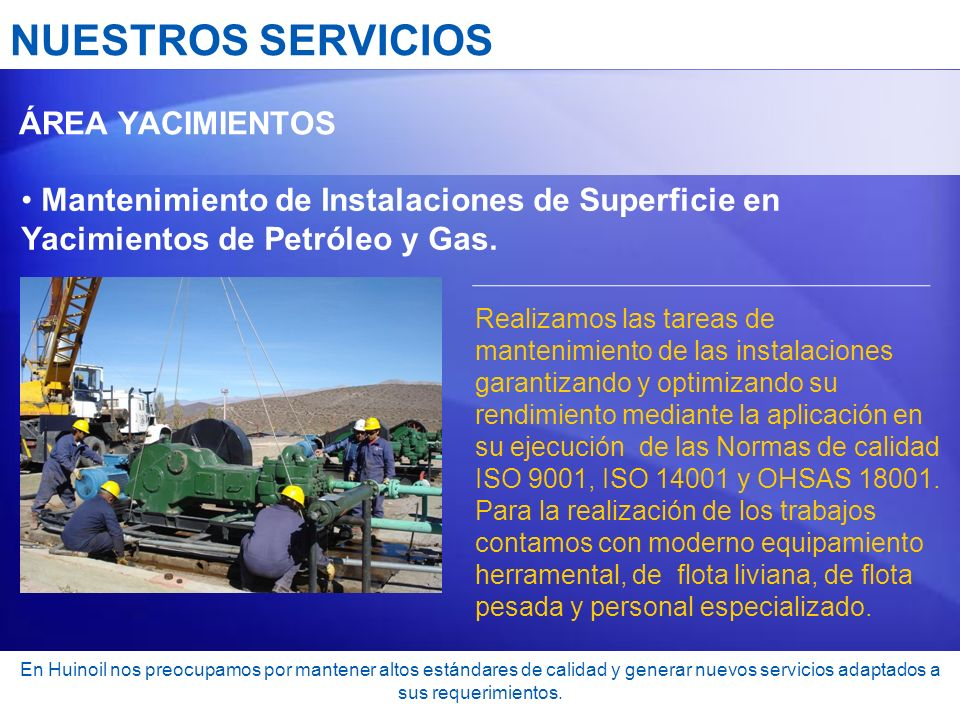NUESTROS SERVICIOS ÁREA YACIMIENTOS. Mantenimiento de Instalaciones de Superficie en Yacimientos de Petróleo y Gas.
