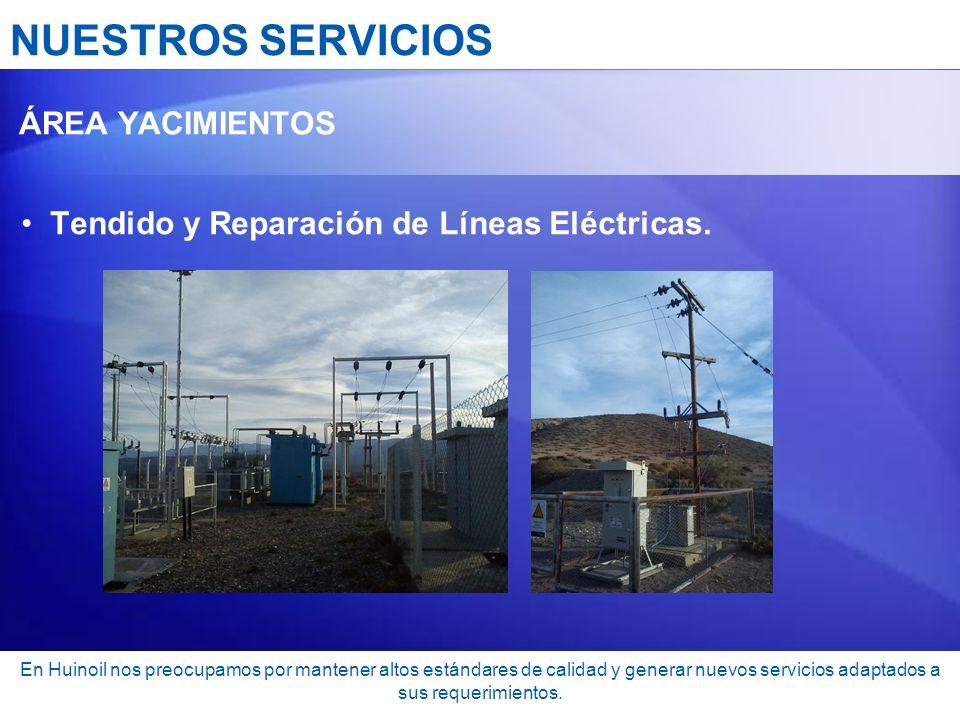 NUESTROS SERVICIOS Tendido y Reparación de Líneas Eléctricas.