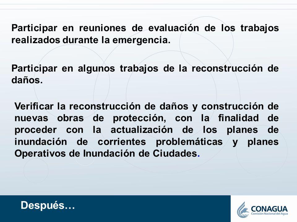 Participar en reuniones de evaluación de los trabajos realizados durante la emergencia.