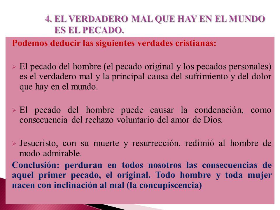 4. EL VERDADERO MAL QUE HAY EN EL MUNDO ES EL PECADO.