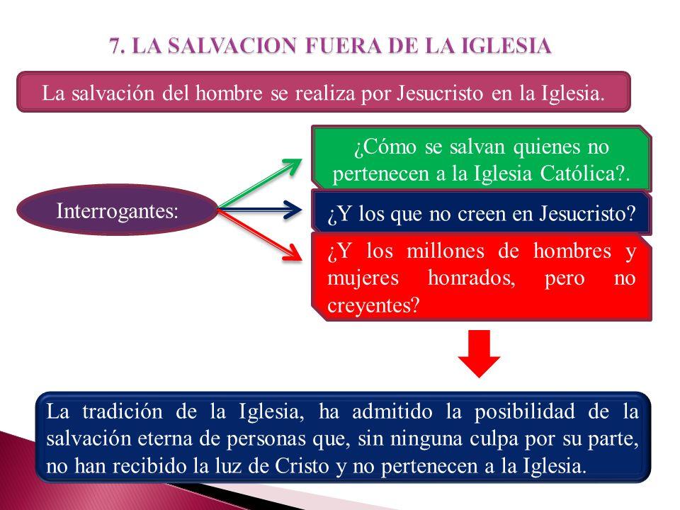 7. LA SALVACION FUERA DE LA IGLESIA