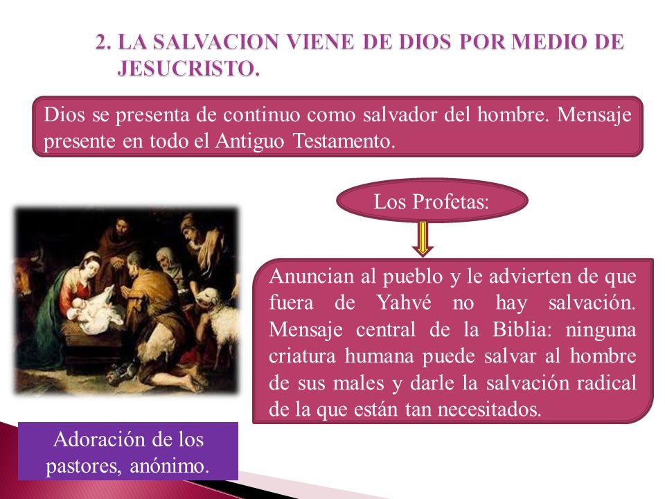 2. LA SALVACION VIENE DE DIOS POR MEDIO DE JESUCRISTO.