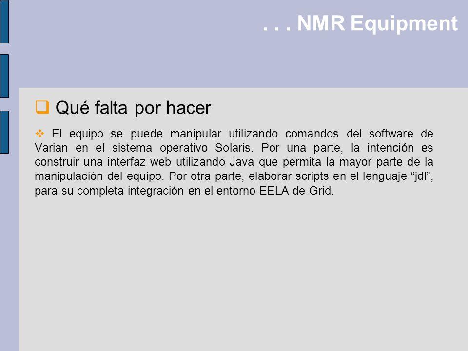 . . . NMR Equipment Qué falta por hacer