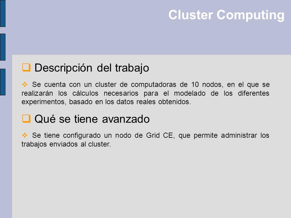 Cluster Computing Descripción del trabajo Qué se tiene avanzado