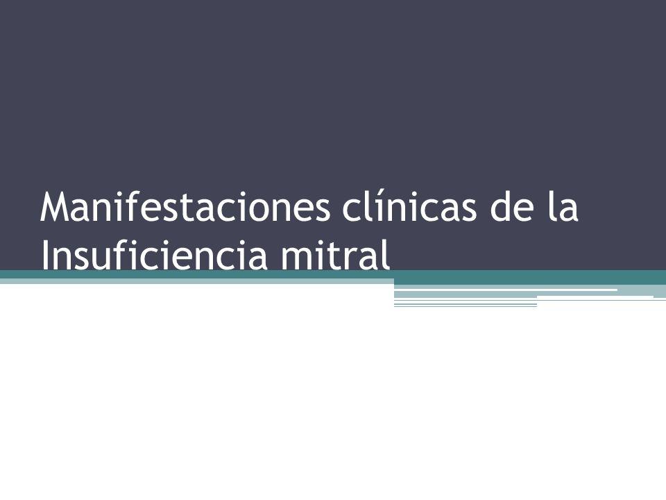 Manifestaciones clínicas de la Insuficiencia mitral