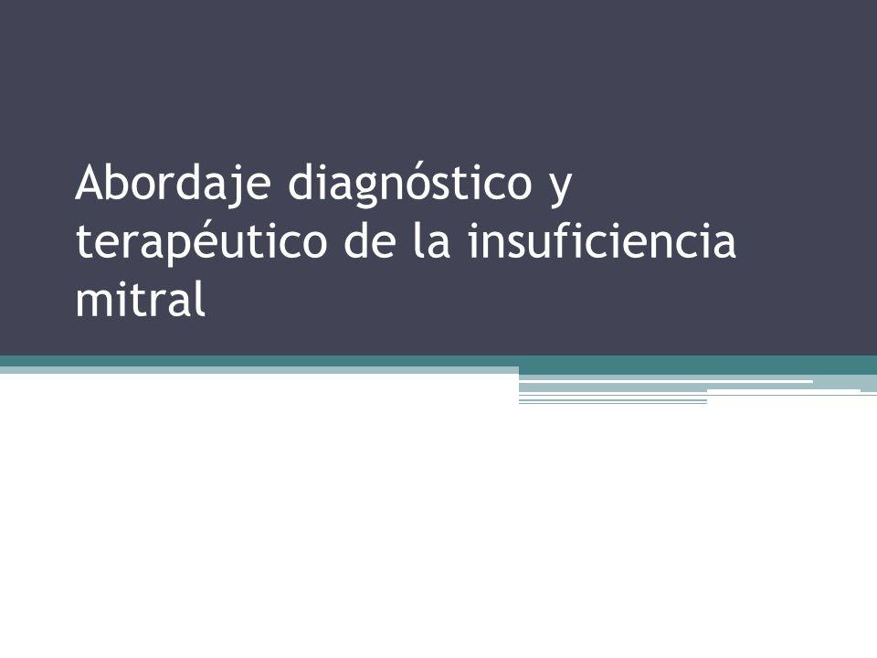 Abordaje diagnóstico y terapéutico de la insuficiencia mitral