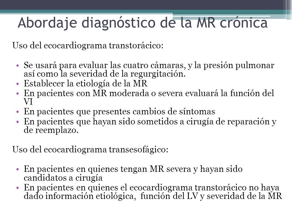 Abordaje diagnóstico de la MR crónica