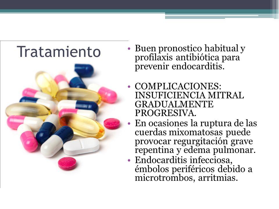 Tratamiento Buen pronostico habitual y profilaxis antibiótica para prevenir endocarditis.