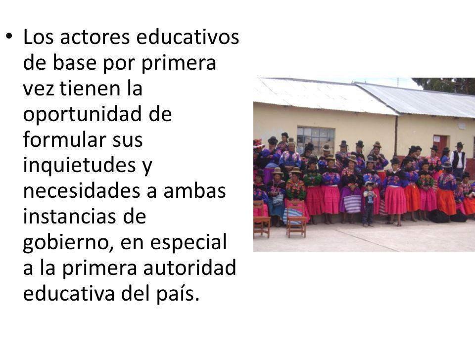 Los actores educativos de base por primera vez tienen la oportunidad de formular sus inquietudes y necesidades a ambas instancias de gobierno, en especial a la primera autoridad educativa del país.