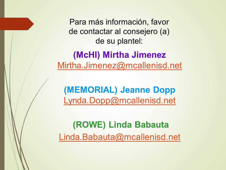 Para más información, favor de contactar al consejero (a) de su plantel: